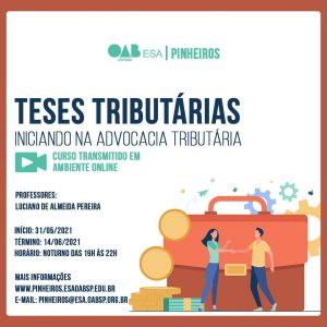 Read more about the article 31/05 a 14/06 – Teses Tributárias